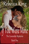 If You Were Mine (Cavendish Mysteries, #1)