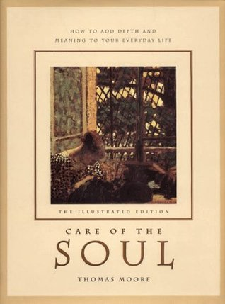 Care of the Soul by Thomas  Moore