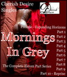 Cherish Desire Singles: Mornings In Grey (The Complete Eleven Part Series)