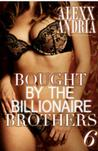 Bought By The Billionaire Brothers (Buchanan Brothers, #6)