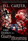 First Destroy All  Giant Monsters (The World Wide Witches Research Association, #1)