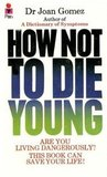 How Not To Die Young