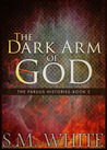 The Dark Arm of God (The Paruus Histories, #2)