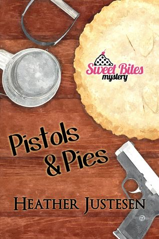 Pistols & Pies (A Sweet Bites Mystery, #2)