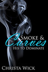 His to Dominate (Smoke & Curves #1)
