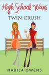 Twin Crush (High School Wars, #1)
