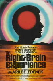 The Right-Brain Experience: An Intimate Program to Free the Powers of Your Imagination