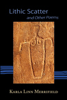 Lithic Scatter and Other Poems