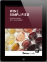 Wine Simplified: Navigate Wine with Confidence