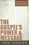 The Gospel's Power & Message (Recovering the Gospel)