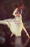 A Wounded Name by Dot Hutchison