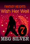 Wish Her Well (Fantasy Heights, #7)