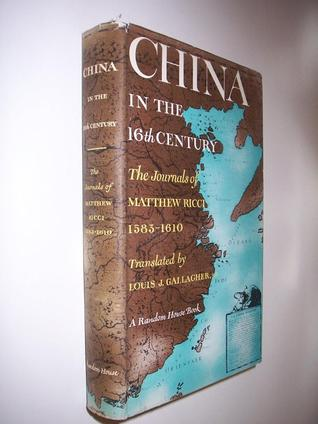 China in the Sixteenth Century: The Journals of Matteo Ricci, 1583-1610