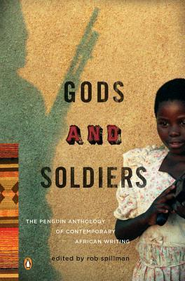 Gods and Soldiers: The Penguin Anthology of Contemporary African Writing