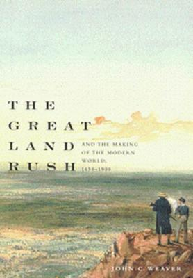 The Great Land Rush and the Making of the Modern World, 1650-1900