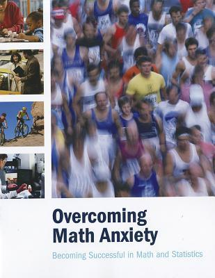 Overcoming Math Anxiety: Becoming Successful In Math And Statistics