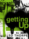 getting Up by SD Thorpe