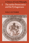 A History of Greek Philosophy 1 by W.K.C. Guthrie