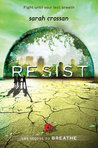 Resist (Breathe, #2)