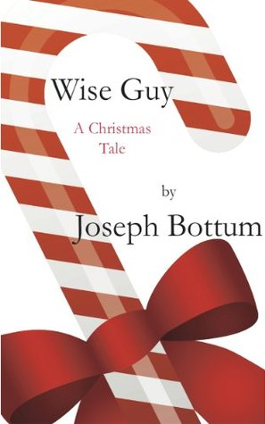 Wise Guy: A Christmas Tale