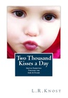 Two Thousand Kisses a Day by L.R. Knost