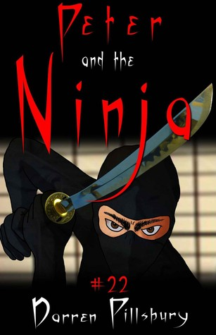 Peter and the Ninja (Peter and the Monsters #22)