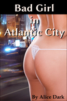 Bad Girl in Atlantic City A Spanking Adventure