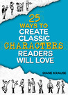 25 Ways to Create Classic Characters Readers Will Love