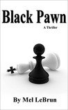 Black Pawn by Mel LeBrun
