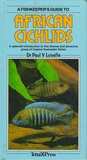Fishkeeper's Guide To African Cichlids: A Splendid Introduction To This Diverse And Attractive Group Of Tropical Freshwater Fishes