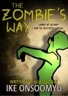 The Zombie's Way - Words of Wisdom for the Recently Undead