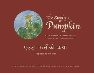 The Story of a Pumpkin: A Traditional Tale from Bhutan