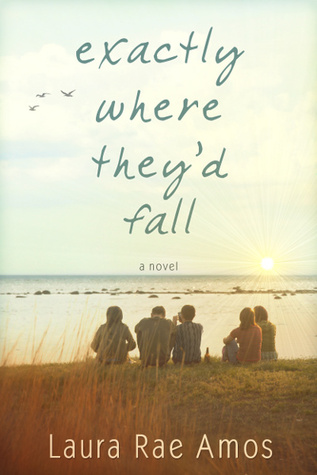 Exactly Where They'd Fall by Laura Rae Amos