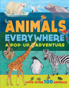 Animals Everywhere: A Pop-Up with over 100 Animals