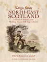 Songs from North-East Scotland: A Selection for Performers from 'The Greig-Duncan Folk Song Collection'