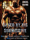 Saved By His Submissive (The W.I.L.D. Boys Of Special Forces, #1)