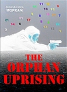 The Orphan Uprising (The Orphan Trilogy, #3)