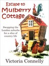 Escape to Mulberry Cottage (Mulberry Cottage #1)