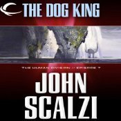 The Dog King (The Human Division, #7)