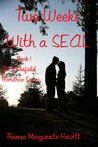 Two Weeks with a SEAL by Theresa Marguerite Hewitt