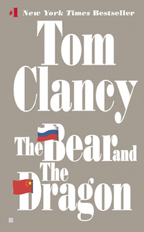 The Bear and the Dragon (Jack Ryan Universe) - Tom Clancy
