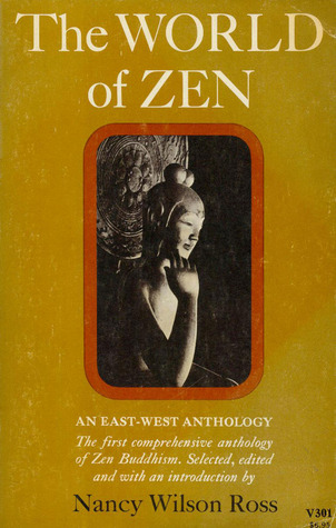 The World of Zen: An East-West Anthology, Ross, Nancy Wilson (editor)