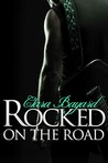 Rocked On the Road (Rocked, #2)