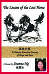The Lesson of the Lost Horse - A Chinese-American Journey of Hope and Love