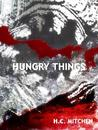 Hungry Things: A Horror Triple Feature