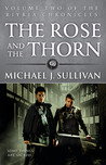 The Rose and the Thorn by Michael J. Sullivan