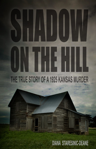 Shadow on the Hill: The True Story of a 1925 Kansas Murder