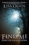 Find Me When The Sun Goes Down (Forged Bloodlines #3)