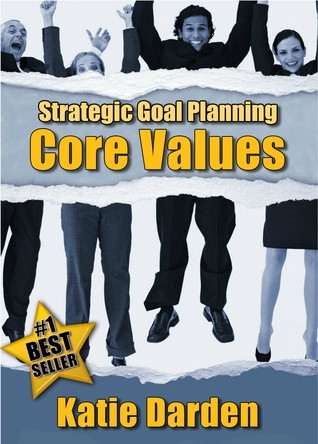 Strategic Goal Planning – Determining Your Core Values (Book 1)