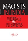 Maoists in India: Writings & Interviews